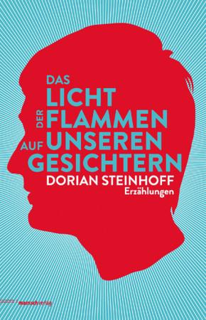 """Cover zum Erzählband von Dorian Steinhoff """"Das Licht der Flamen auf unseren Gesichtern"""" von 2013"""
